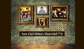 New Girl (Who's That Girl???)