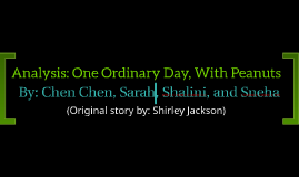 Analysis: One Ordinary Day, With Peanuts