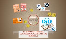 LA NORMA ISO-9001 UNA ESTRATEGIA DE CALIDAD EN LAS EMPRESAS.