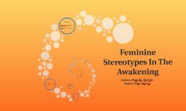 Feminine Stereotypes In The Awakening