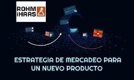 CASO HARVARD ROHN AND HASS ESTRATEGIA DE MERCADEO PARA UN NU