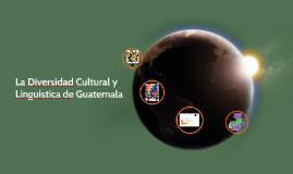 La Diversidad Cultural y Linguistica de Guatemala