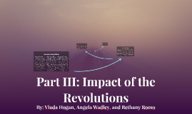 Part III: Impact of the Revolutions