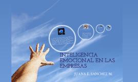 Copy of Copy of INTELIGENCIA EMOCIONAL EN LAS EMPRESAS JUANA  SANCHEZ