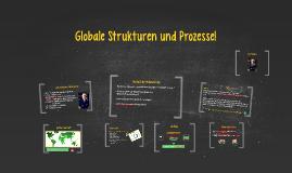 Globale Strukturen und Prozesse!