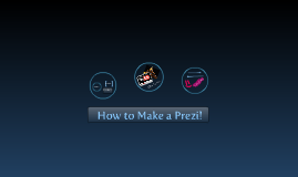 How to Make a Prezi!