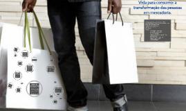 Vida para consumo: transformação das pessoas em mercadoria