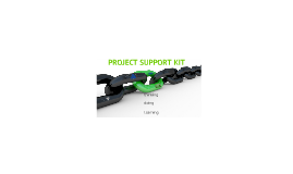 Project Support Kit