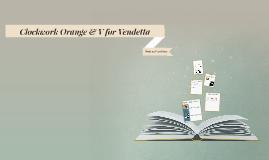 clock work orange & V for vendetta