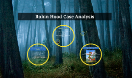robin hood case study discussion Describe how robin hood developed his initial strategy for competing with the  sheriff of nottingham and discuss how he implemented it critique this approach.