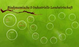 Biodynamische & Industrielle Landwirtschaft