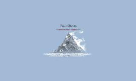 Fault Zones.