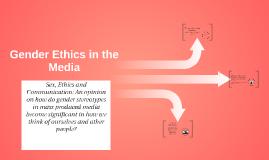 Gender Ethics in the mEDIA