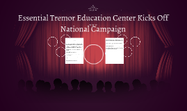 Essential Tremor Education Center Kicks Off National Campaig