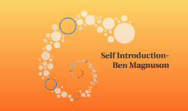 Self Introduction- Ben Magnuson