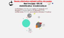 Educación y alfabetización en salud mental: conflictos, retos y paradojas. Bragança Noviembre Manuel Torres Cubeiro – Universidade de Santiago de Composte