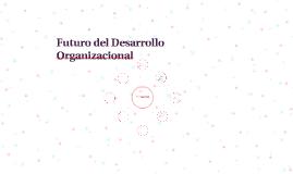 Futuro del Desarrollo Organizacinal