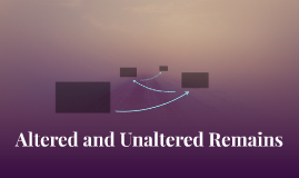 Altered and Unaltered Remains