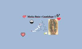 Copy of Copy of Copy of Matka Boża z Guadalupe !!