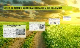 Copy of LINEA DE TIEMPO SOBRE LA EDUCACION  DE COLOMBIA