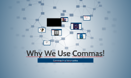 Why We Use Commas!