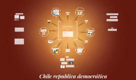 Copy of Chile republica democrática