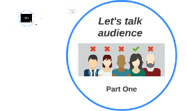 Let's Talk Audience PART ONE