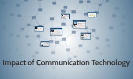 Impact of Communication Technology
