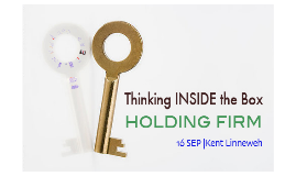 Thinking INSIDE yhe Box:: holding firm