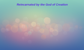 Reincarnated by the God of Creation