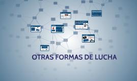 OTRAS FORMAS DE LUCHA