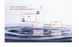 Wasser in Deutschland - Eine unerschöpfliche Ressource?