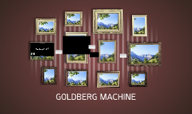 GOLDBERG MACHINE