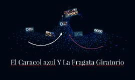 Copia de El Cielo Y La Fragata Giratoria