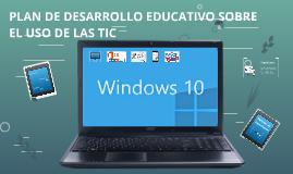 PLAN DE DESARROLLO EDUCATIVO SOBRE EL USO DE LAS TIC