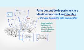 Copy of Falta de sentido de pertenencia e identidad nacional en Colombia