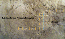 Building Power Through Lobbying