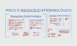 EPIDEMIOLOGIA: Risco e Raciocínio Epidemiológico