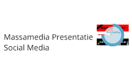 Massamedia Presentatie