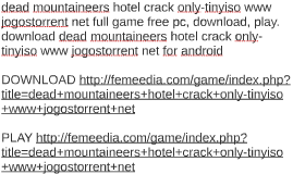 dead mountaineers hotel crack only-tinyiso www jogostorrent