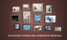 Copy of FUNCIONES Y PERFIL DEL AUDITOR DE SISTEMAS