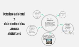 Copy of Deterioro ambiental y disminución de los servicios ambiental
