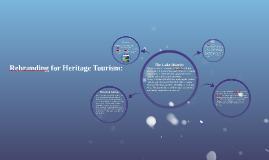 Rebranding for Heritage Tourism: