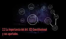 2.2 La Importancia del Art. 123 Constitucional