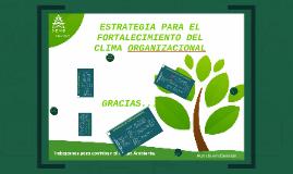 ESTRATEGIA PARA EL FORTALECIMIENTO DEL CLIMA ORGANIZACIONAL