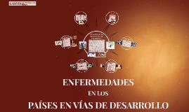 Copy of ENFERMEDADES EN LOS PAÍSES EN VÍAS DE DESAROLLO