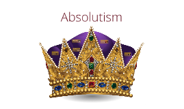 Absolutism Intro WHAP