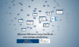 Copy of Recursos humanos como fuente de una ventaja competitiva