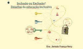 Inclusão ou Exclusão: desafios da educação inclusiva