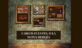 CARLOS FUENTES, O LA NUEVA HEREJÍA